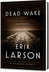 Dead Wake Erik Larson Best Selling Author Of In The